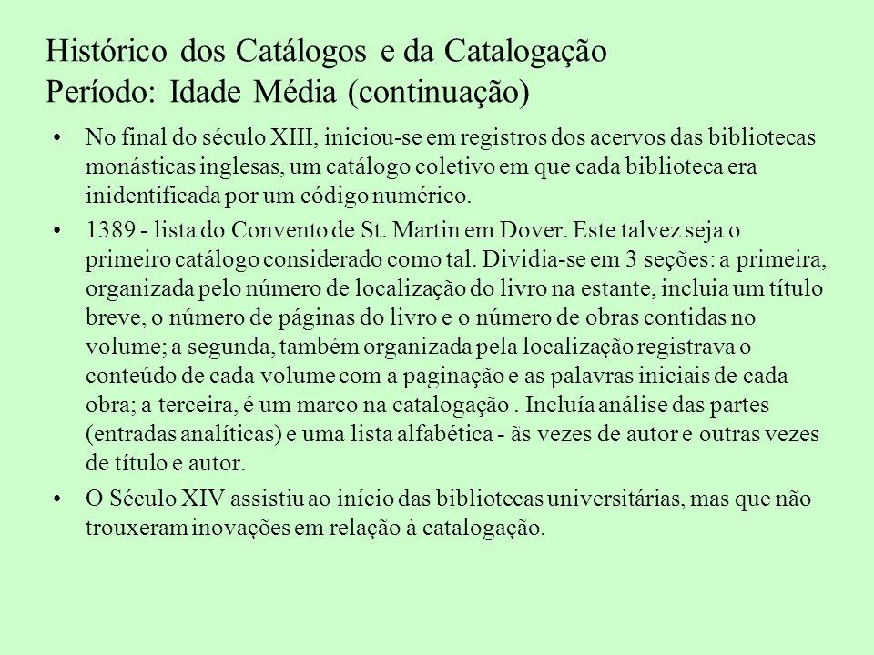 Histórico dos Catálogos e da Catalogação Período: Idade Média (continuação)
