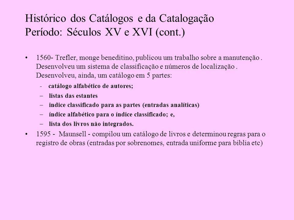 Histórico dos Catálogos e da Catalogação Período: Séculos XV e XVI (cont.)