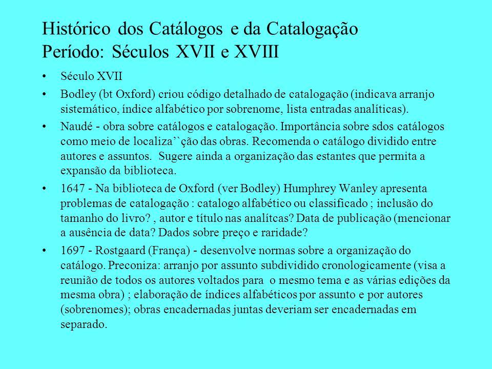 Histórico dos Catálogos e da Catalogação Período: Séculos XVII e XVIII