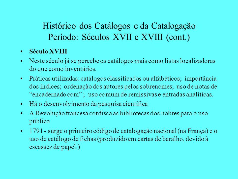 Histórico dos Catálogos e da Catalogação Período: Séculos XVII e XVIII (cont.)