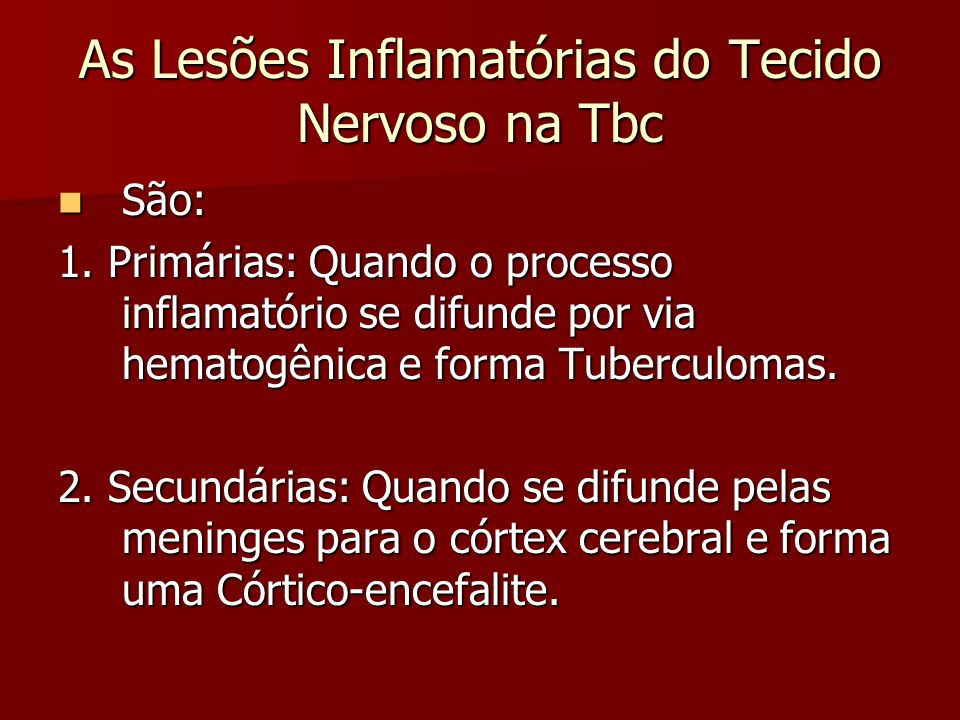 As Lesões Inflamatórias do Tecido Nervoso na Tbc
