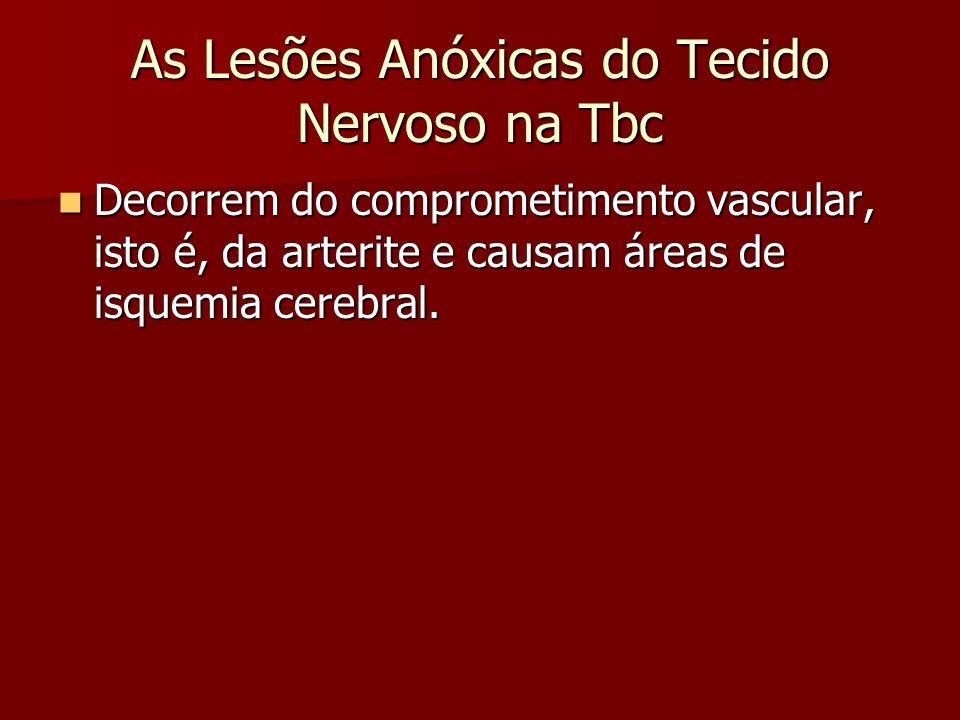As Lesões Anóxicas do Tecido Nervoso na Tbc