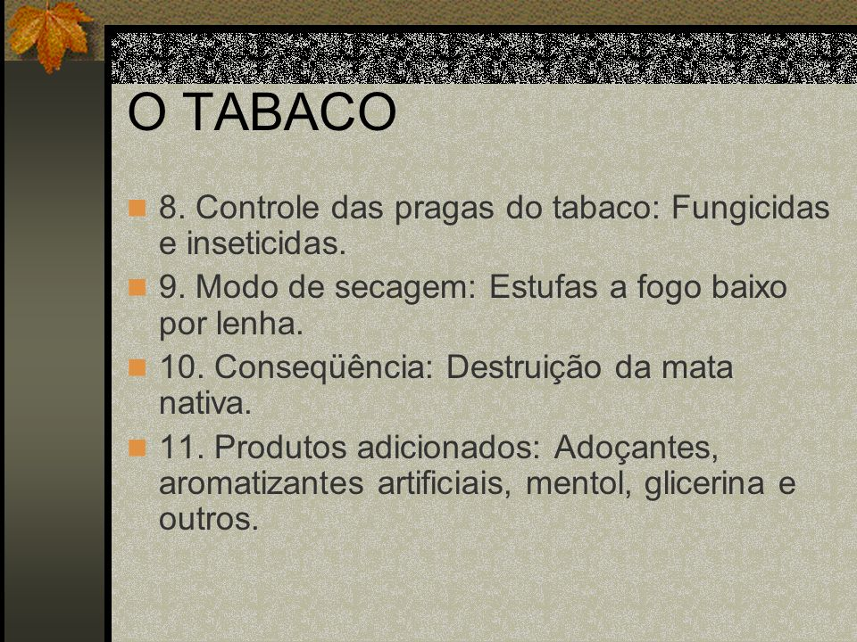 O TABACO 8. Controle das pragas do tabaco: Fungicidas e inseticidas.