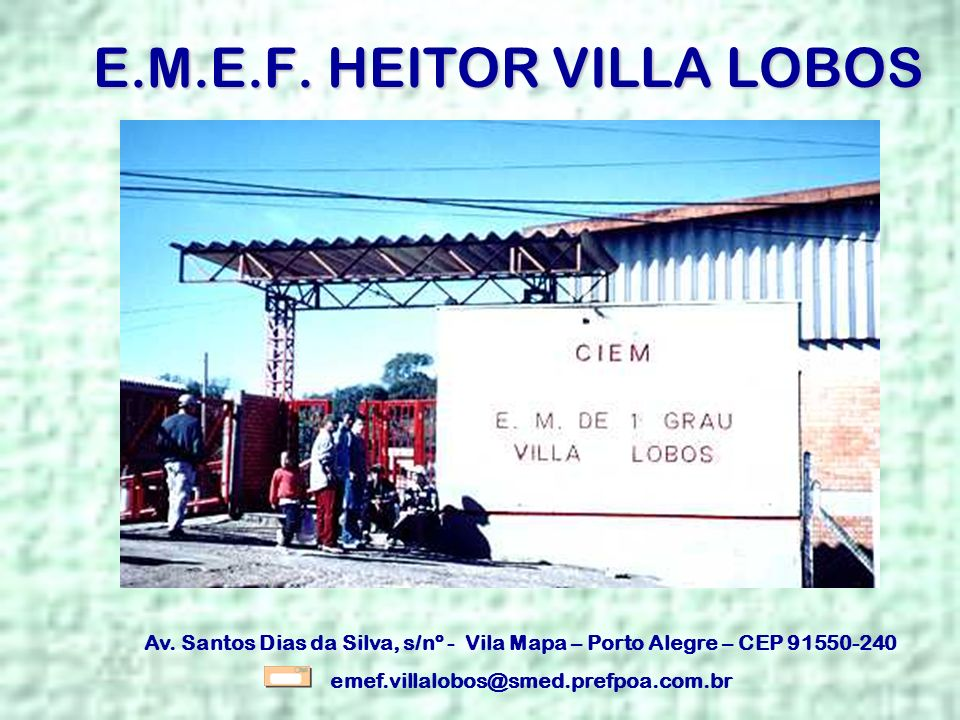 E.M.E.F. HEITOR VILLA LOBOS
