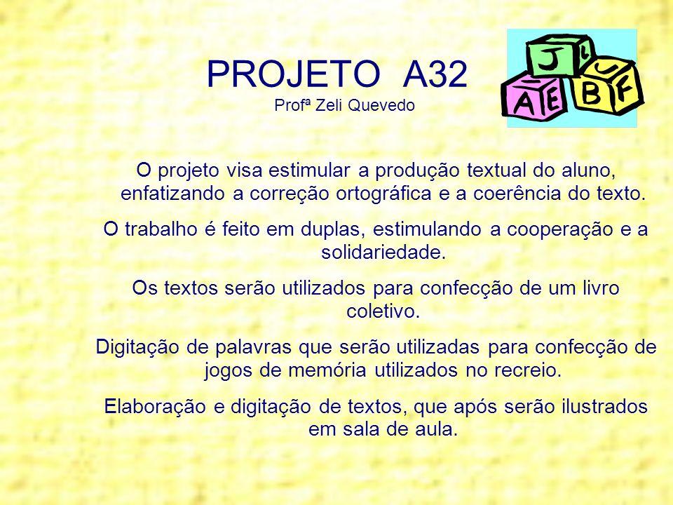 PROJETO A32 Profª Zeli Quevedo