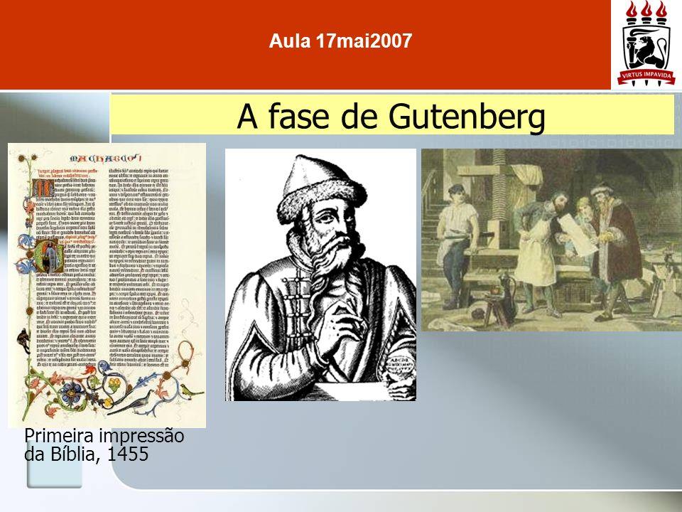 Aula 17mai2007 A fase de Gutenberg Primeira impressão da Bíblia, 1455