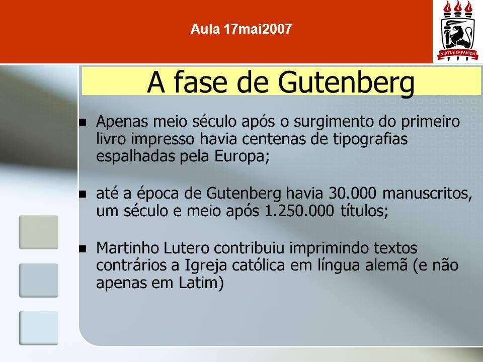 Aula 17mai2007 A fase de Gutenberg.