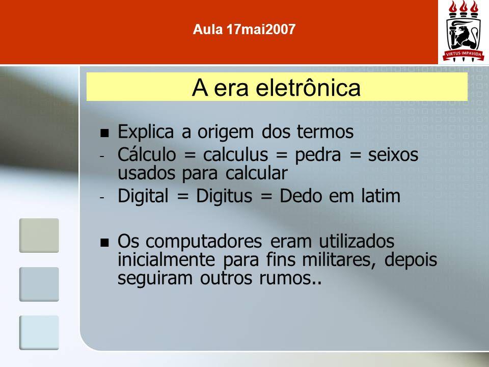 A era eletrônica Explica a origem dos termos