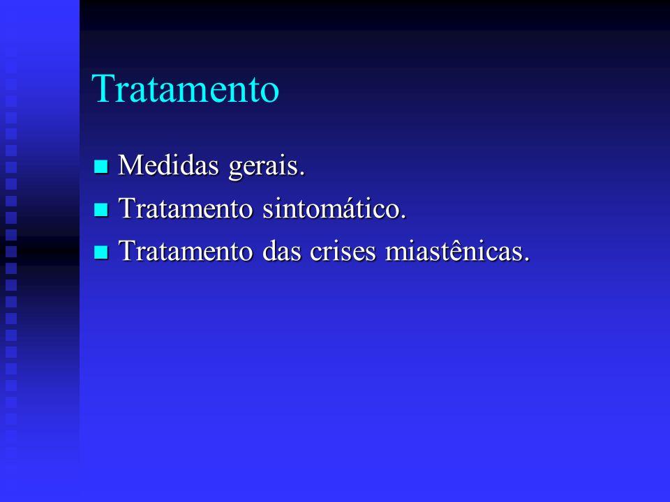 Tratamento Medidas gerais. Tratamento sintomático.
