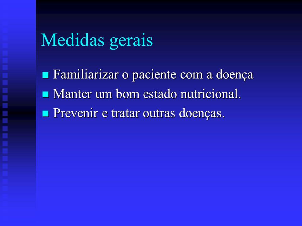 Medidas gerais Familiarizar o paciente com a doença