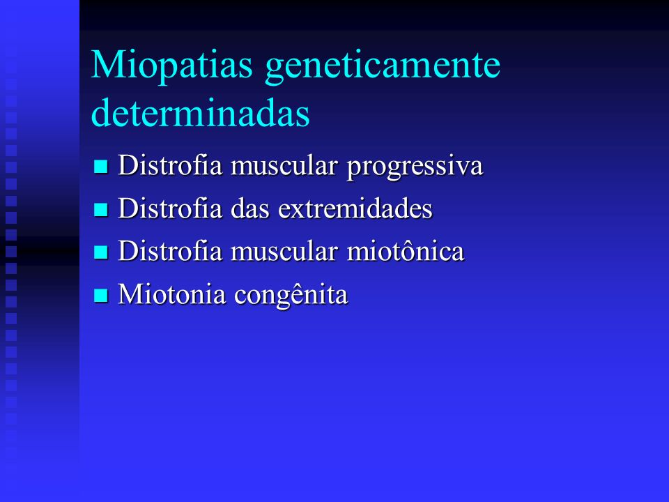 Miopatias geneticamente determinadas