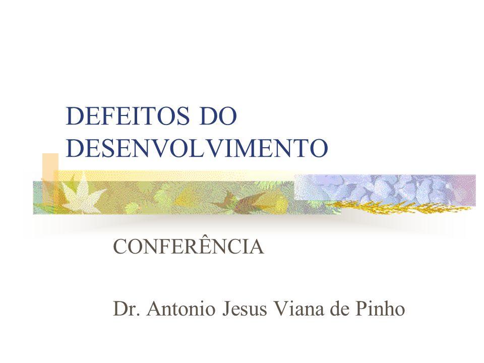 DEFEITOS DO DESENVOLVIMENTO