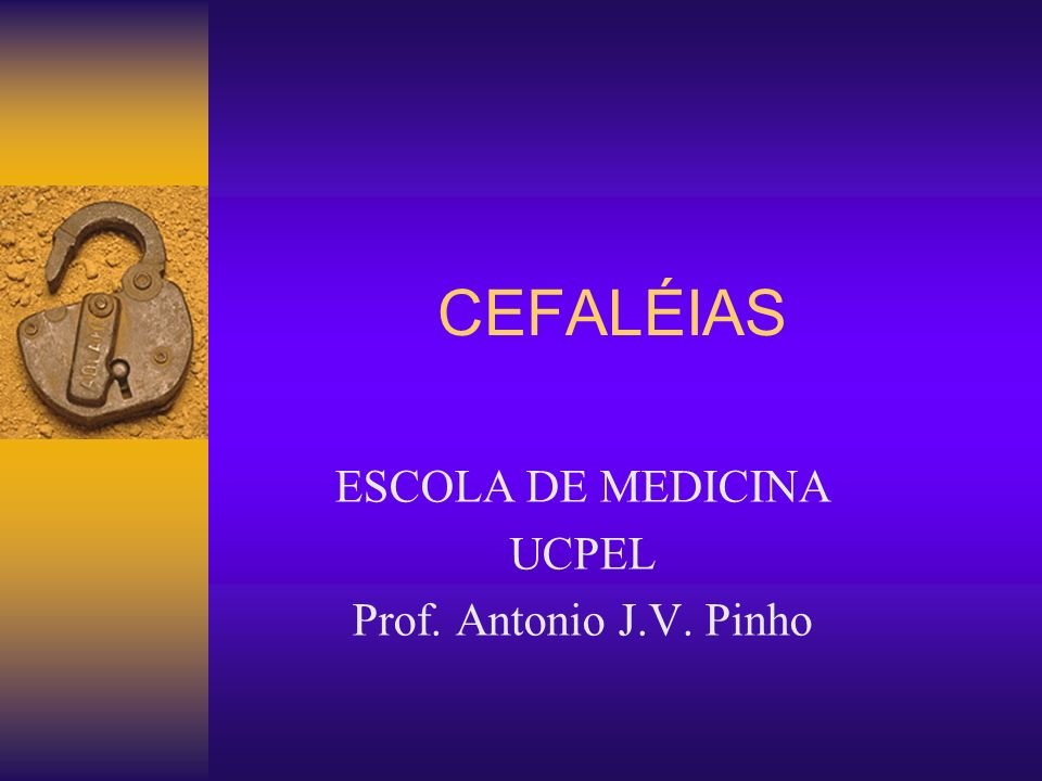 ESCOLA DE MEDICINA UCPEL Prof. Antonio J.V. Pinho