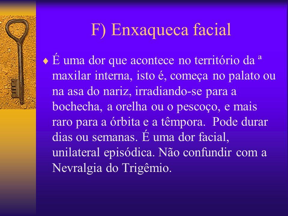 F) Enxaqueca facial
