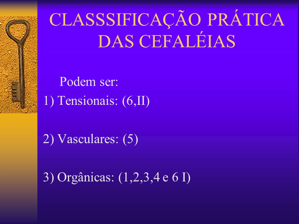 CLASSSIFICAÇÃO PRÁTICA DAS CEFALÉIAS