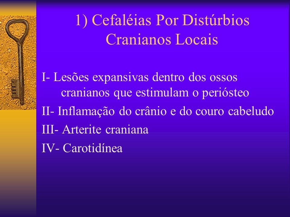 1) Cefaléias Por Distúrbios Cranianos Locais