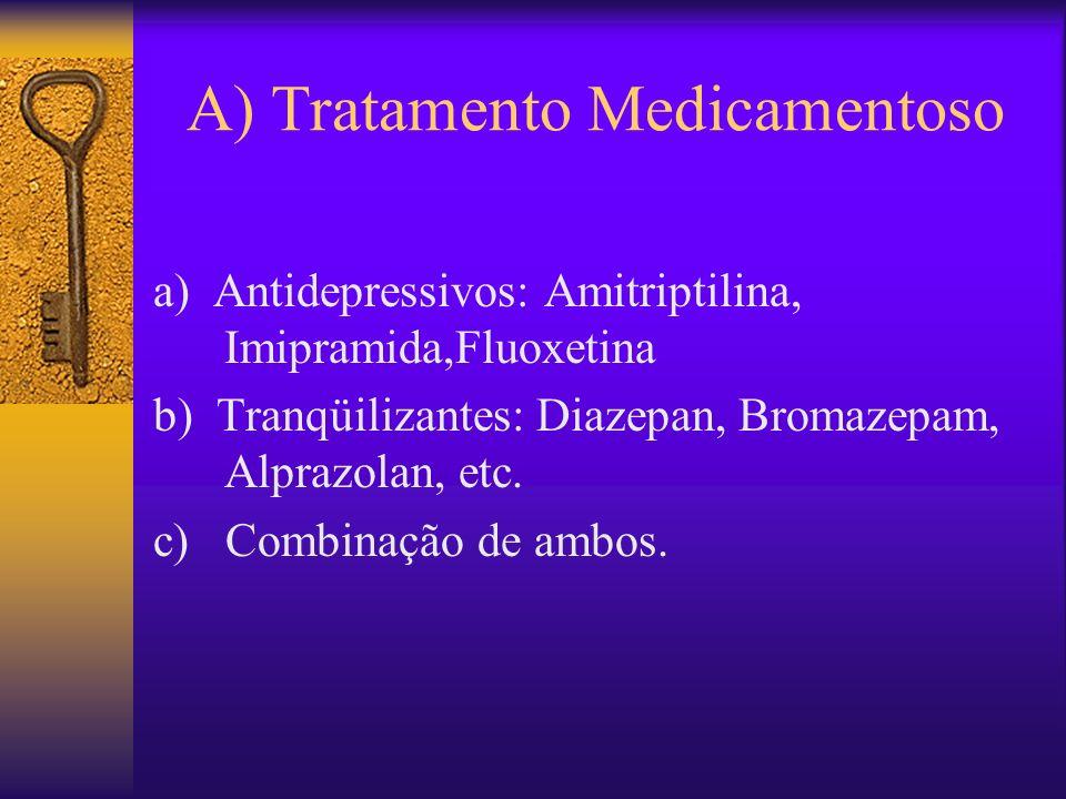 A) Tratamento Medicamentoso