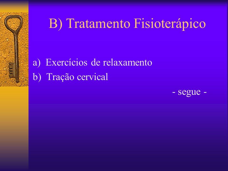 B) Tratamento Fisioterápico