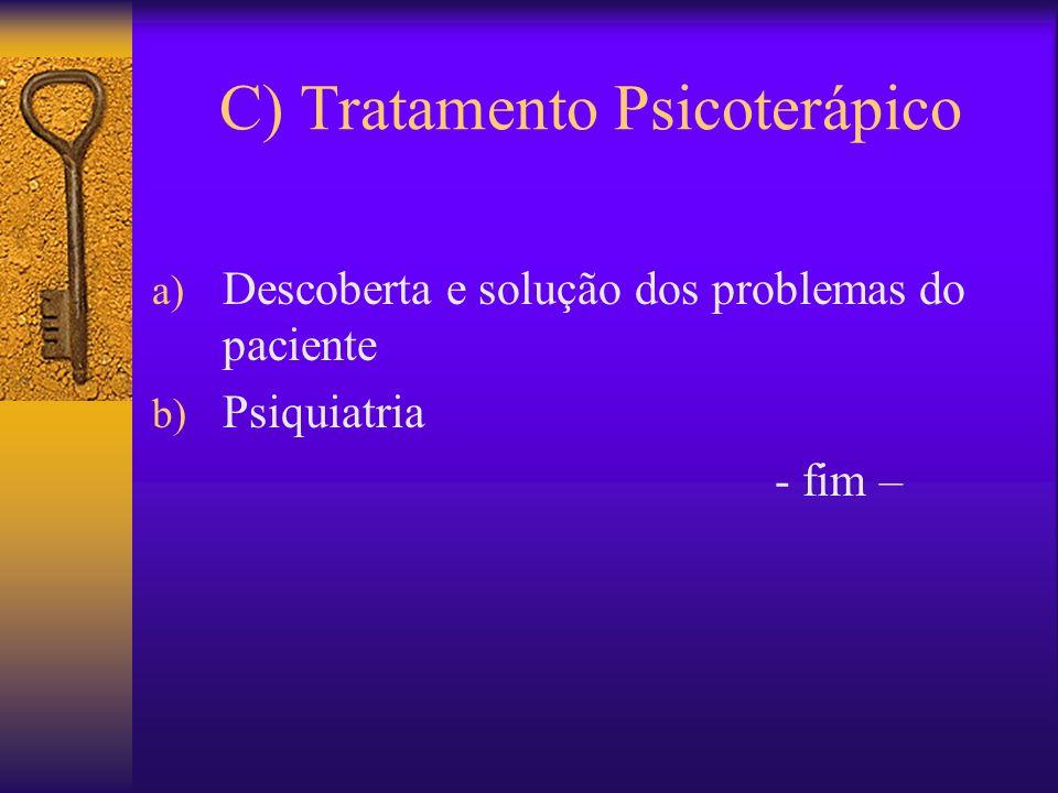 C) Tratamento Psicoterápico
