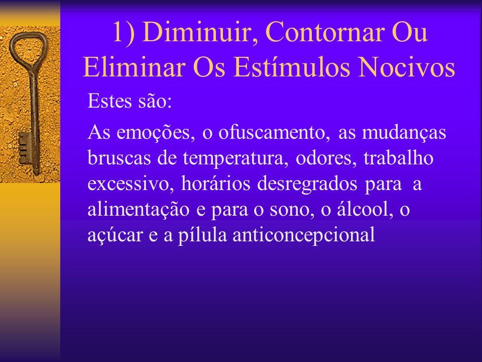 1) Diminuir, Contornar Ou Eliminar Os Estímulos Nocivos