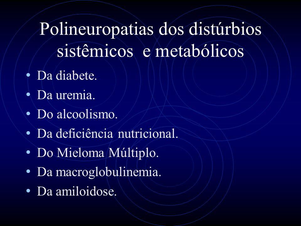 Polineuropatias dos distúrbios sistêmicos e metabólicos