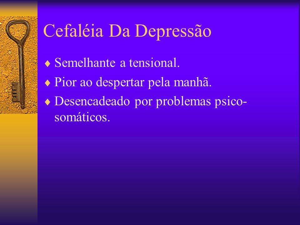 Cefaléia Da Depressão Semelhante a tensional.