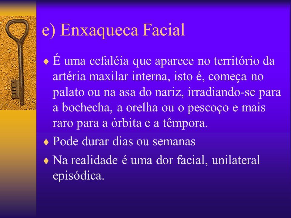 e) Enxaqueca Facial
