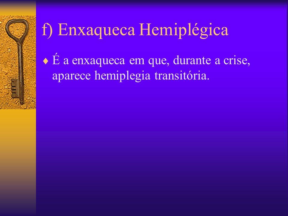 f) Enxaqueca Hemiplégica