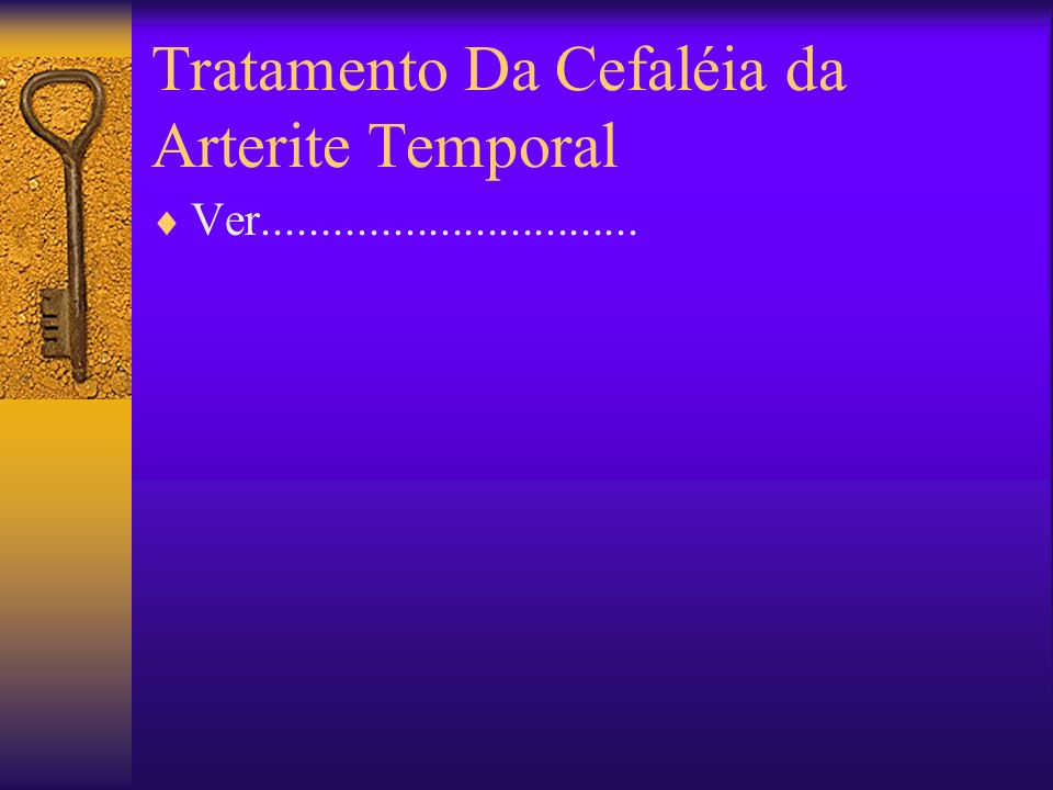 Tratamento Da Cefaléia da Arterite Temporal