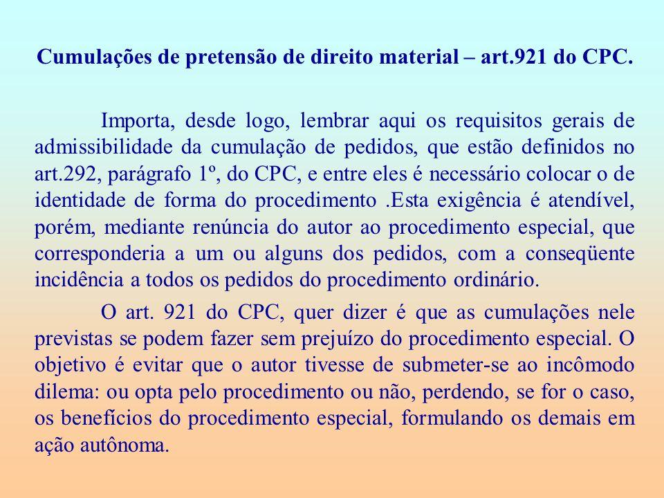 Cumulações de pretensão de direito material – art.921 do CPC.