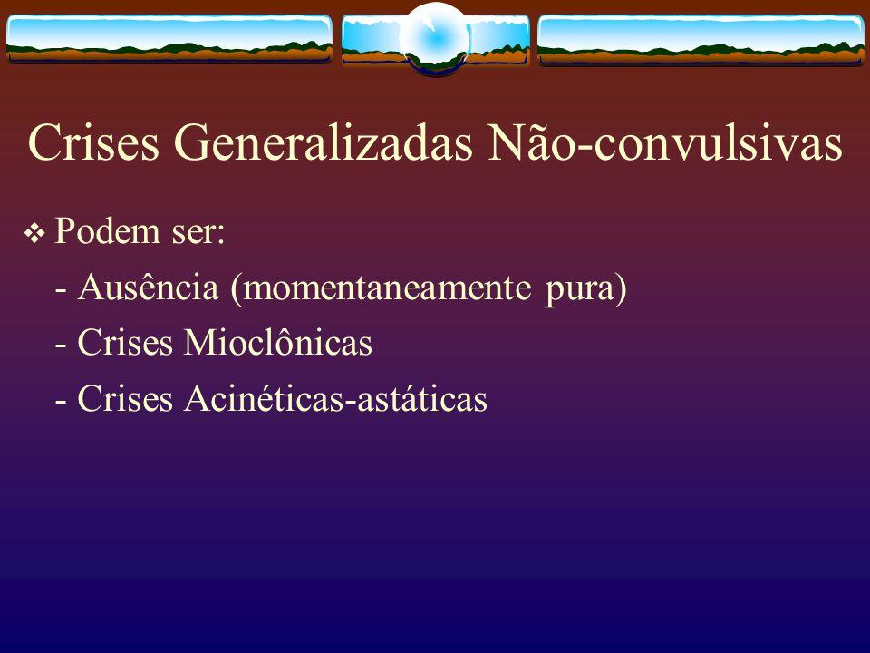 Crises Generalizadas Não-convulsivas