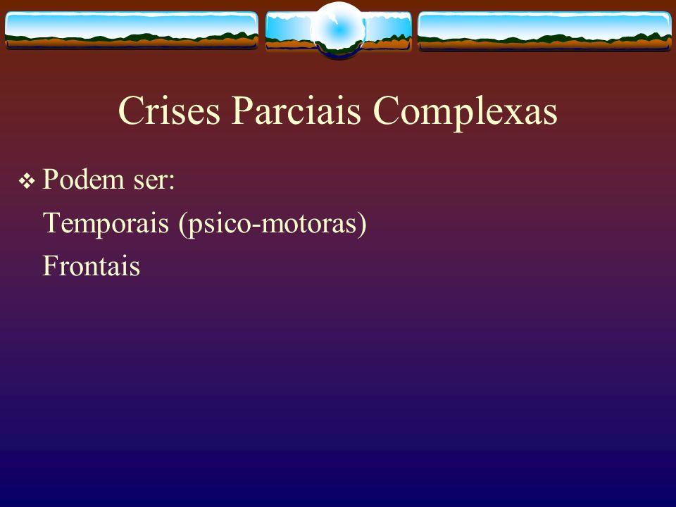 Crises Parciais Complexas