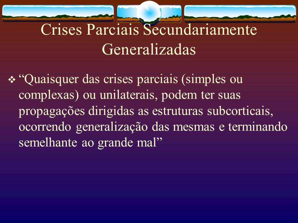 Crises Parciais Secundariamente Generalizadas