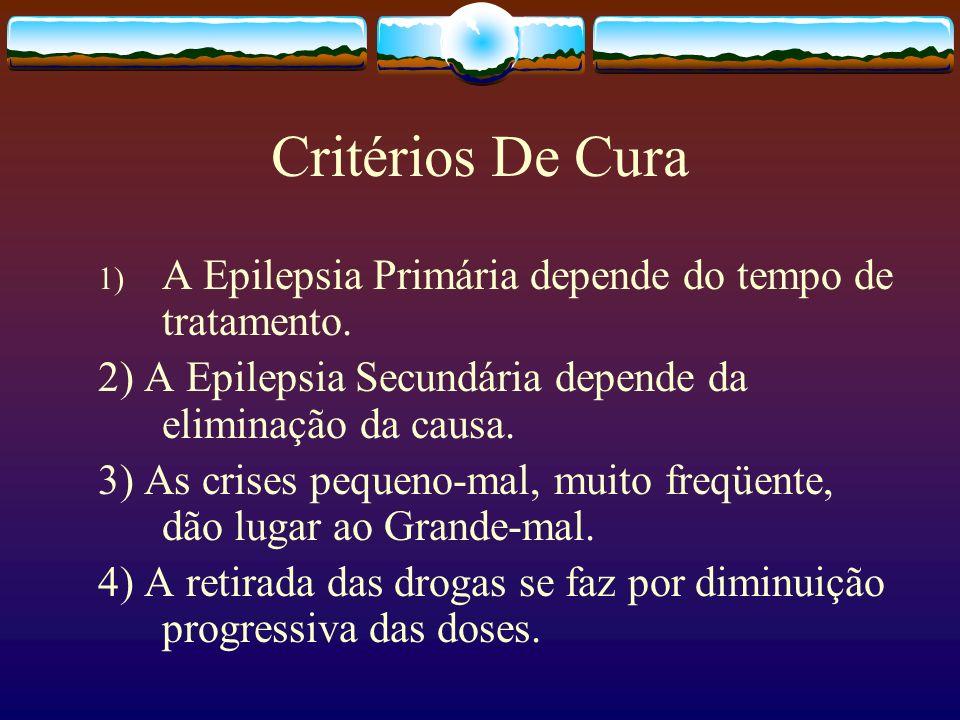 Critérios De Cura A Epilepsia Primária depende do tempo de tratamento.