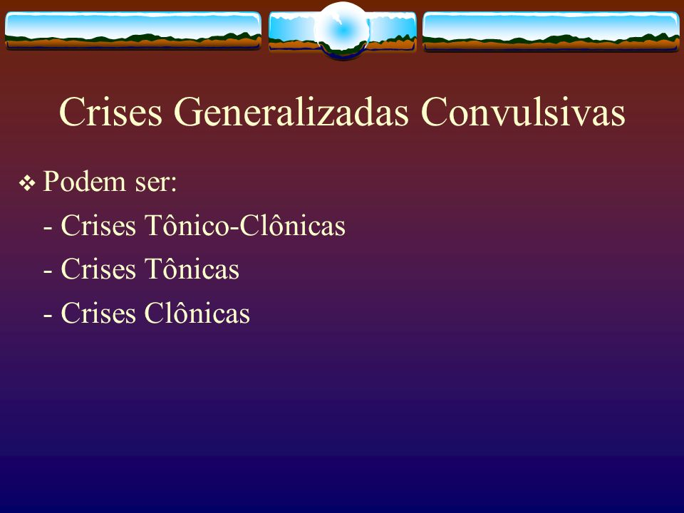 Crises Generalizadas Convulsivas