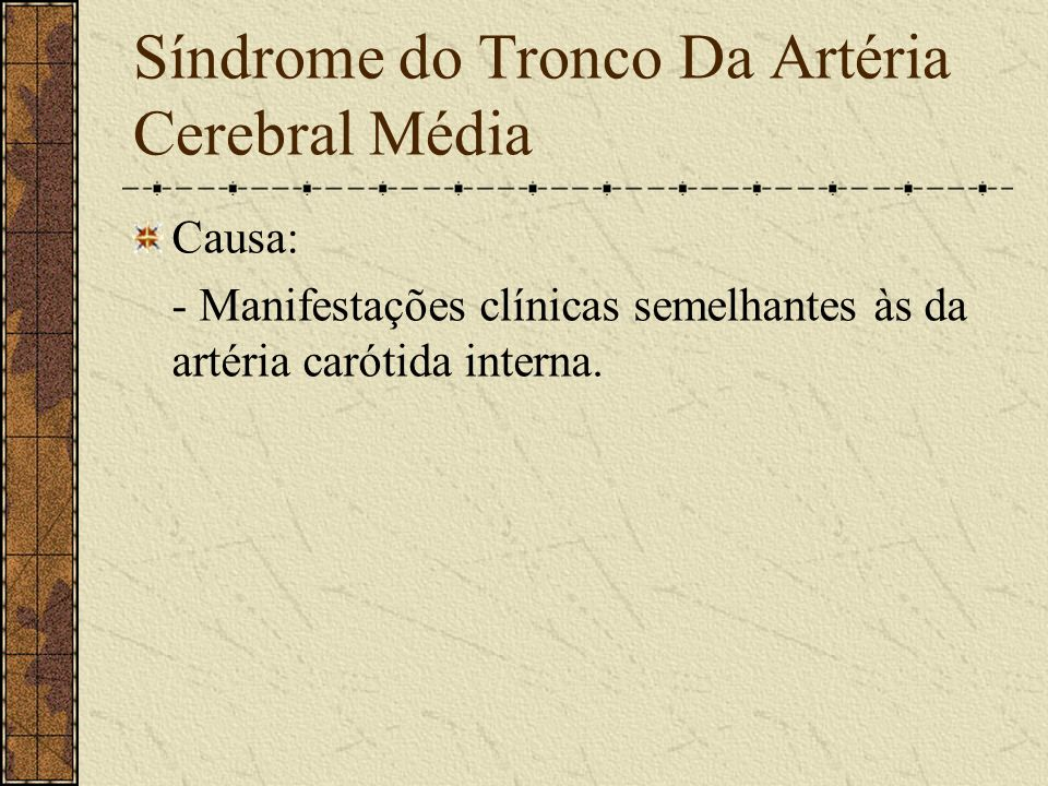 Síndrome do Tronco Da Artéria Cerebral Média