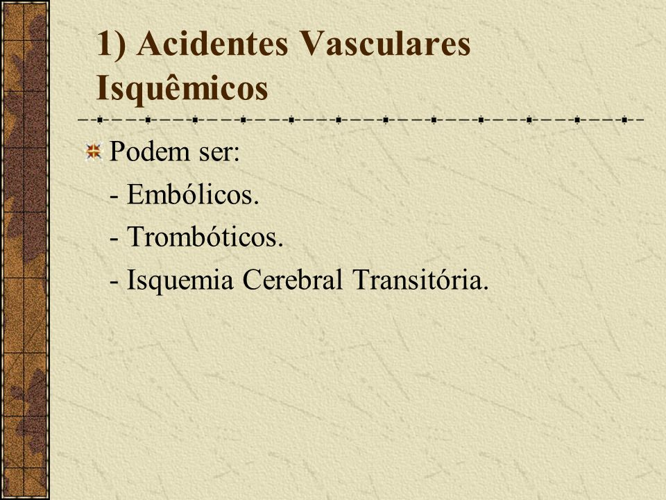 1) Acidentes Vasculares Isquêmicos