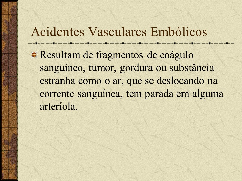 Acidentes Vasculares Embólicos