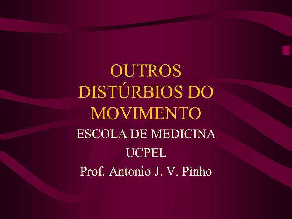 OUTROS DISTÚRBIOS DO MOVIMENTO