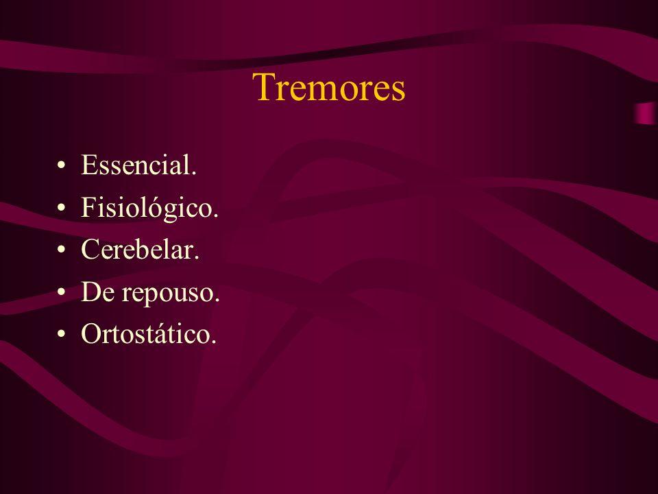Tremores Essencial. Fisiológico. Cerebelar. De repouso. Ortostático.