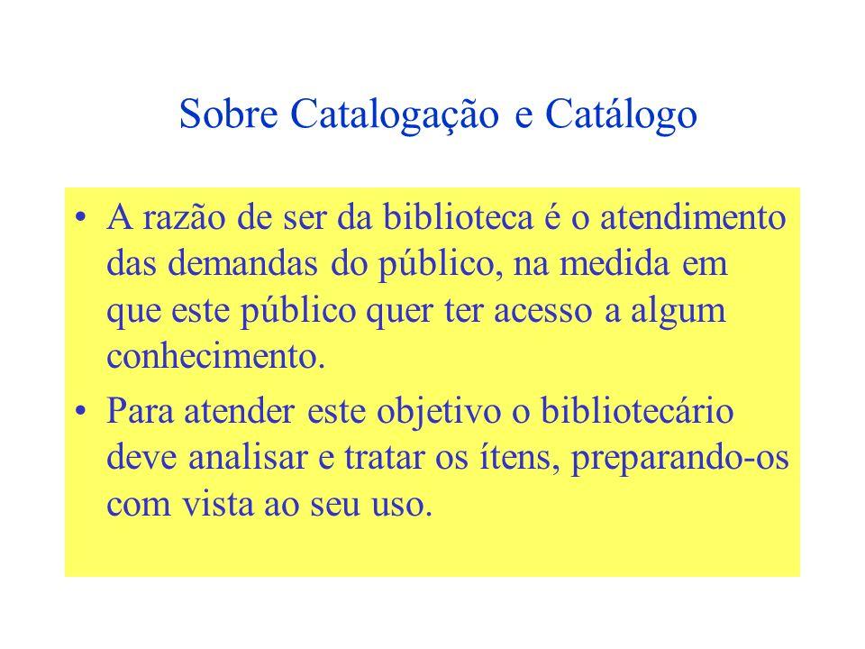 Sobre Catalogação e Catálogo