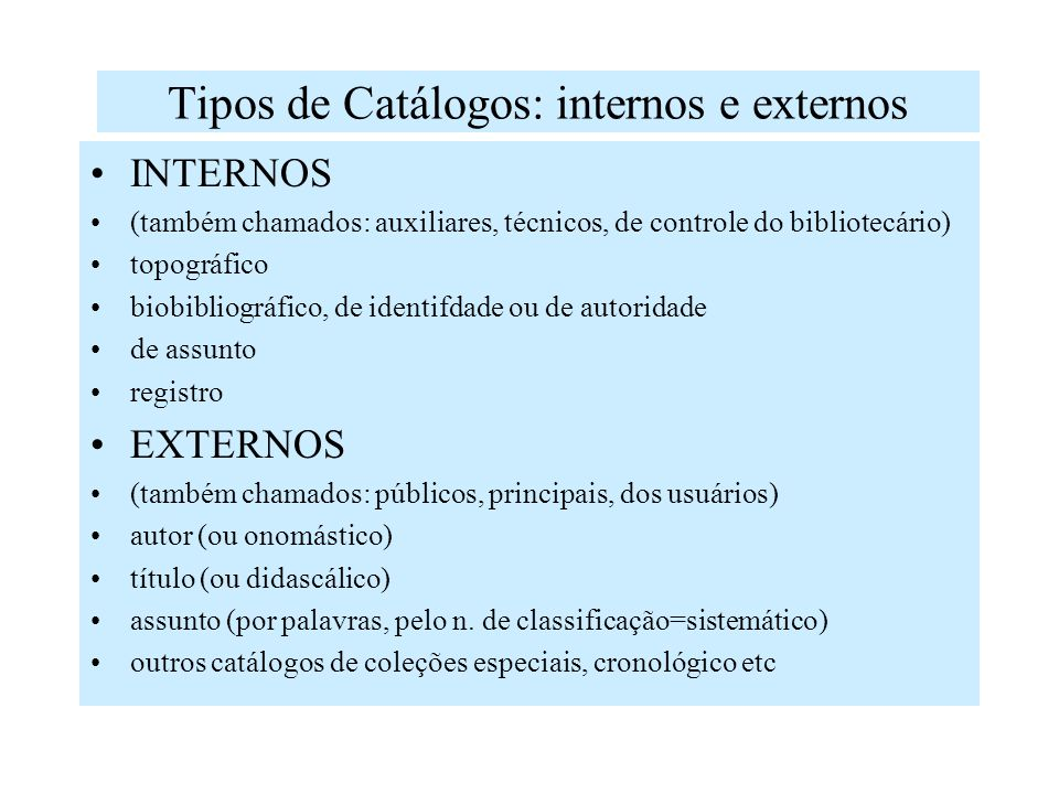 Tipos de Catálogos: internos e externos