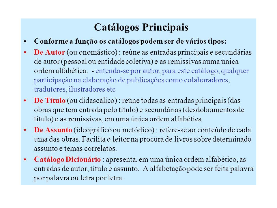 Catálogos Principais Conforme a função os catálogos podem ser de vários tipos: