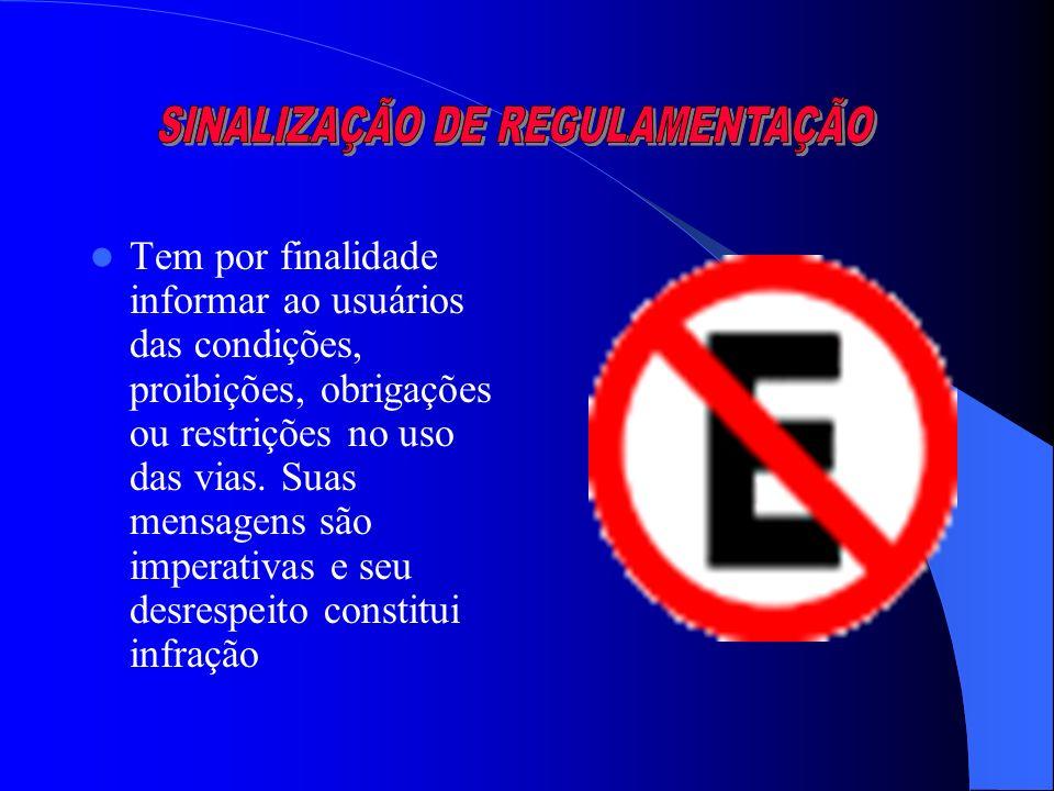 SINALIZAÇÃO DE REGULAMENTAÇÃO