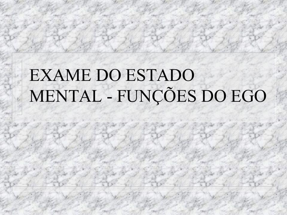 EXAME DO ESTADO MENTAL - FUNÇÕES DO EGO