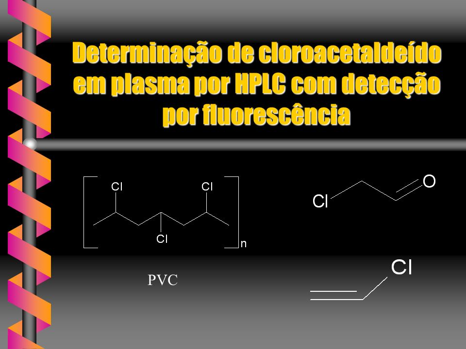 Determinação de cloroacetaldeído em plasma por HPLC com detecção por fluorescência