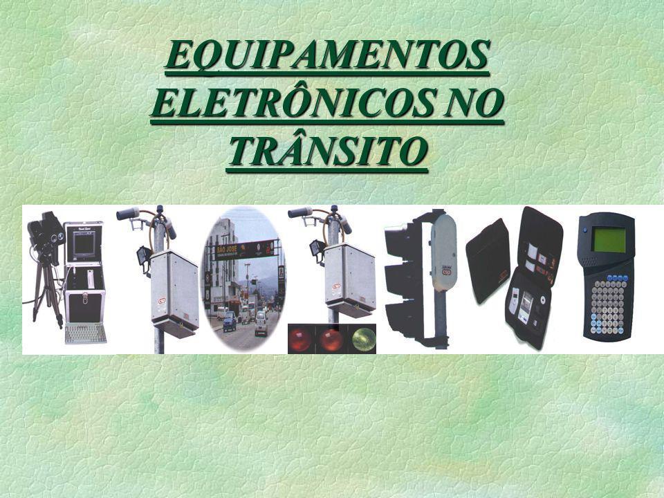 EQUIPAMENTOS ELETRÔNICOS NO TRÂNSITO