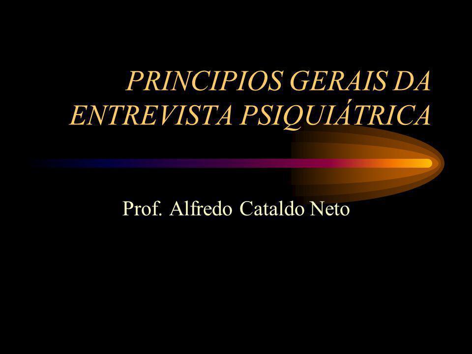PRINCIPIOS GERAIS DA ENTREVISTA PSIQUIÁTRICA