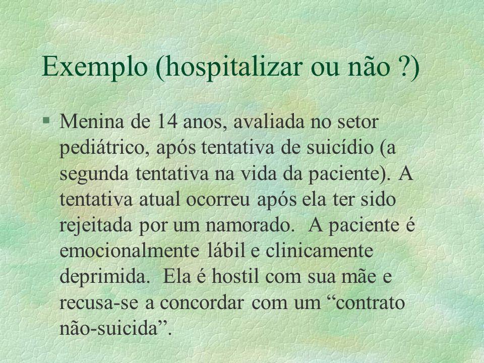 Exemplo (hospitalizar ou não )