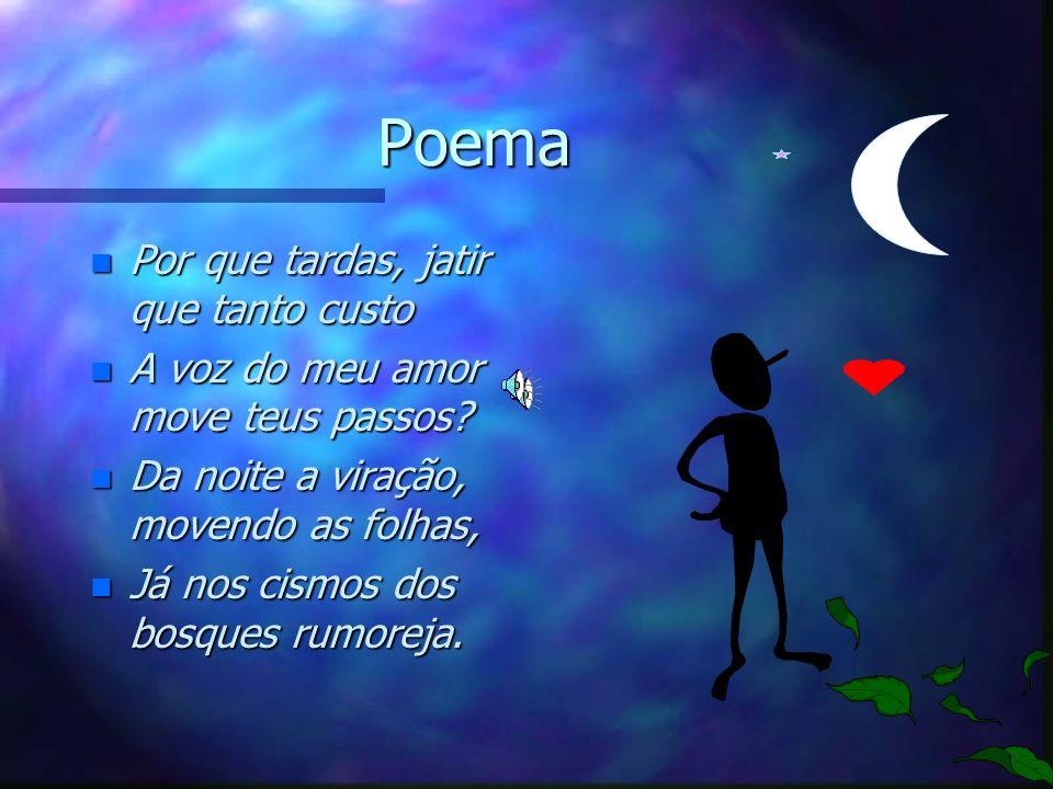 Poema Por que tardas, jatir que tanto custo